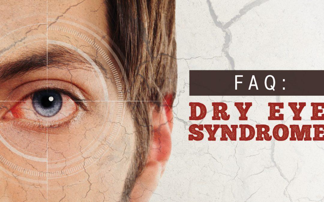 FAQ: Dry Eye Syndrome